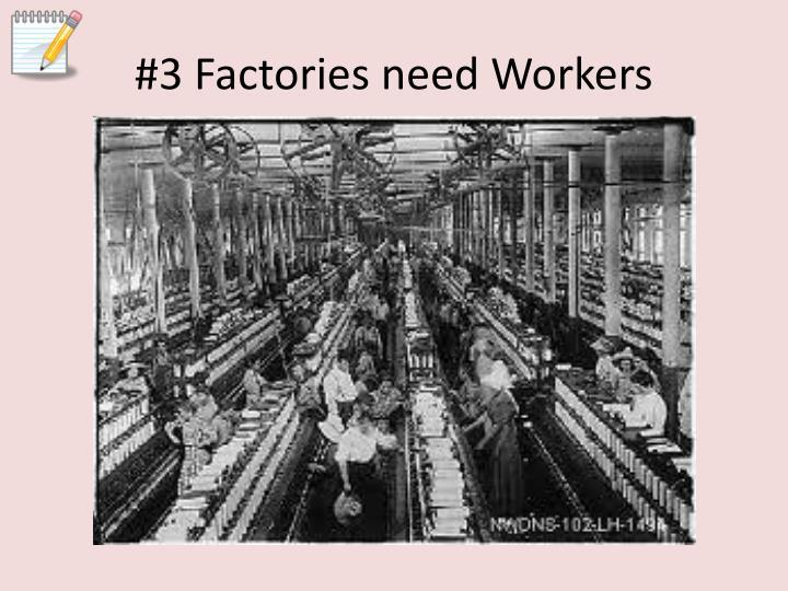 #3 Factories need Workers