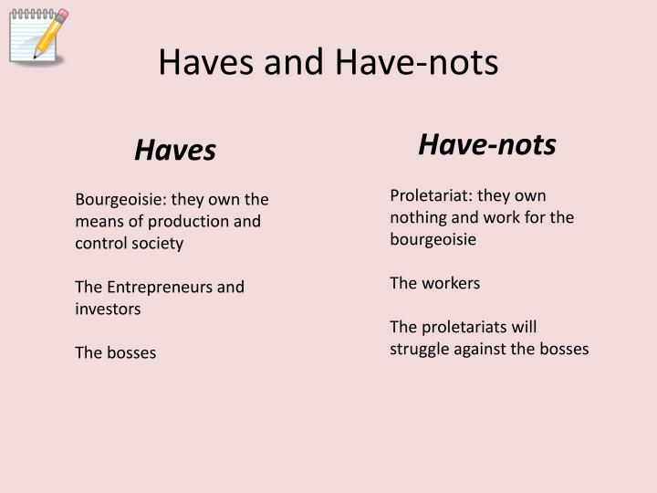 Haves and Have-nots