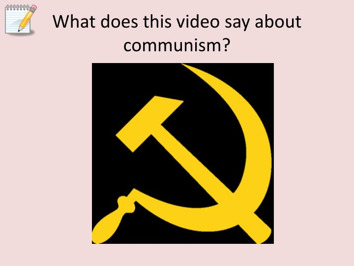 What does this video say about communism?