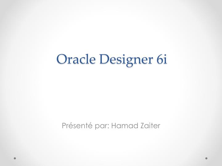 oracle designer 6i