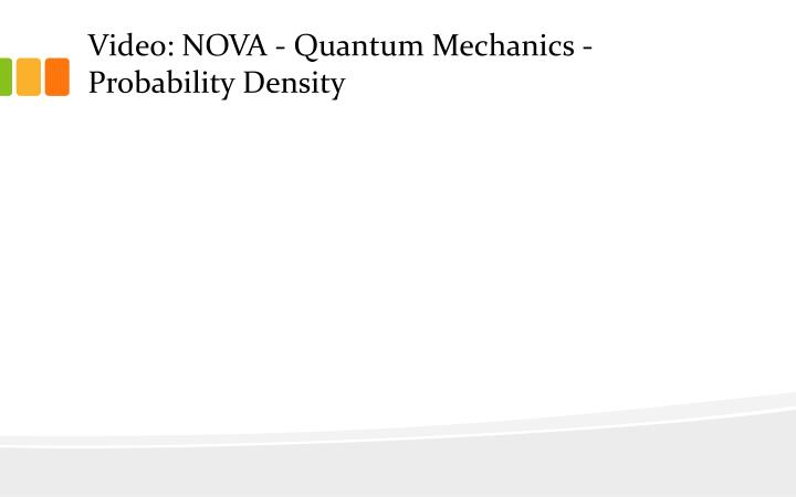 Video: NOVA - Quantum Mechanics - Probability Density