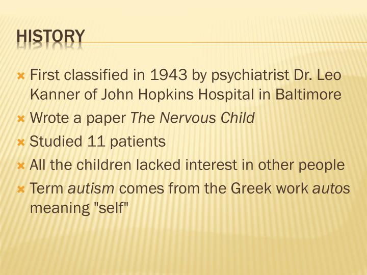 First classified in 1943 by psychiatrist Dr. Leo