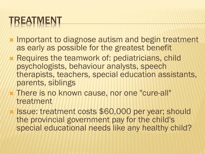 Important to diagnose autism and begin treatment as early as possible for the greatest benefit