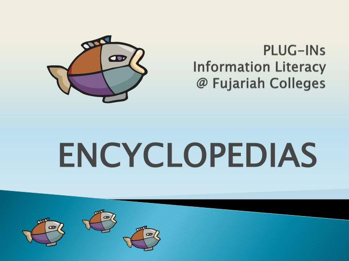 Plug ins information literacy @ fujariah colleges