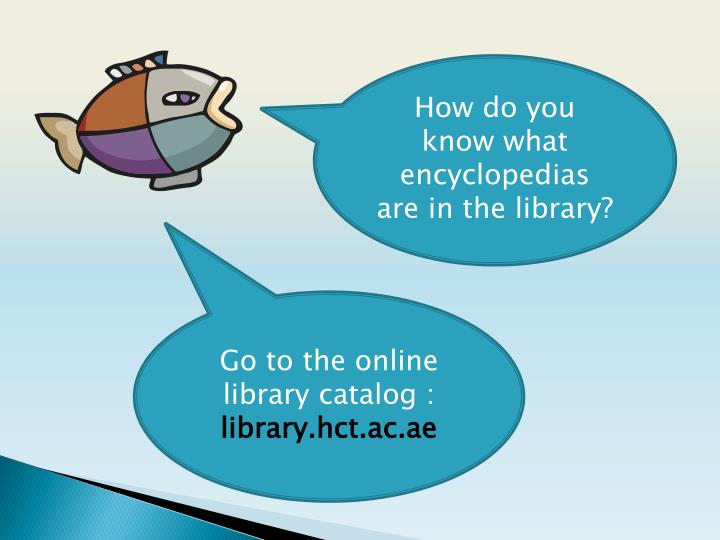 How do you know what encyclopedias are in the library?