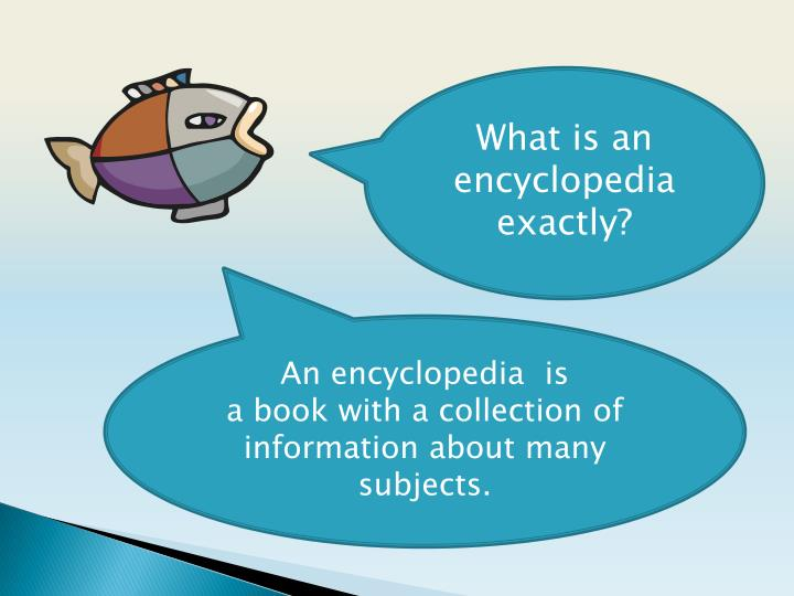 What is an encyclopedia exactly?