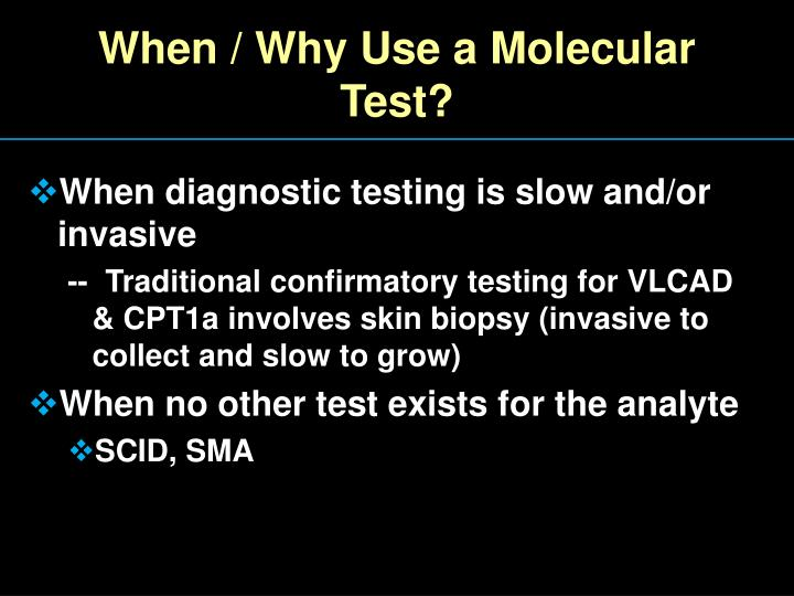 When / Why Use a Molecular Test?