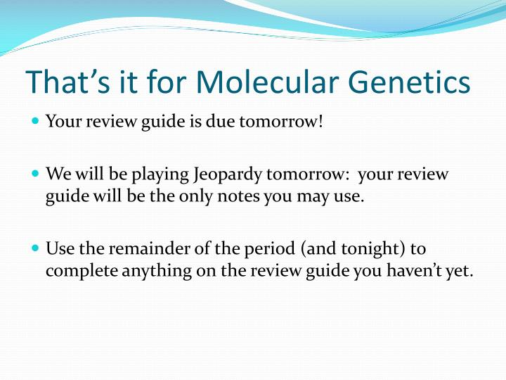 That's it for Molecular Genetics