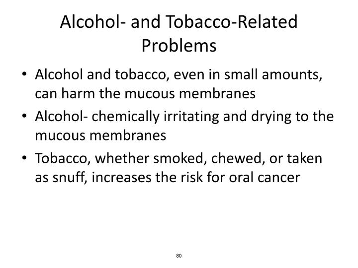 Alcohol- and Tobacco-Related Problems