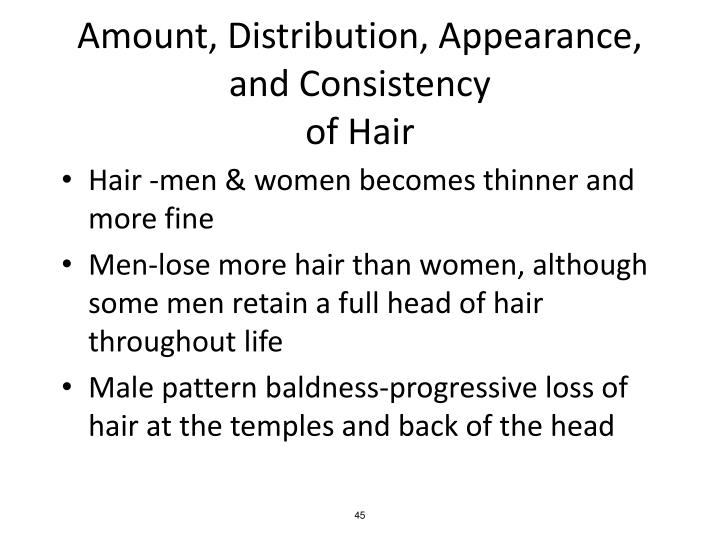 Amount, Distribution, Appearance, and Consistency