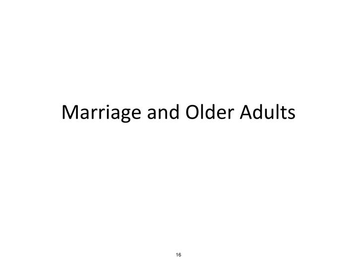 Marriage and Older Adults
