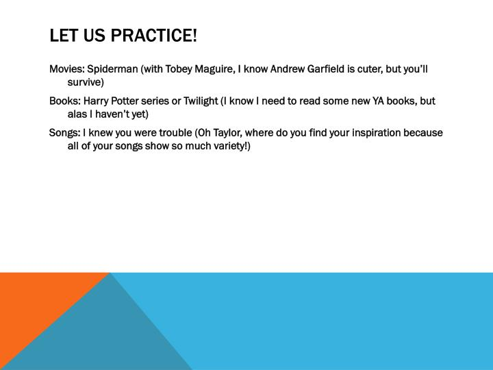 Let us Practice!
