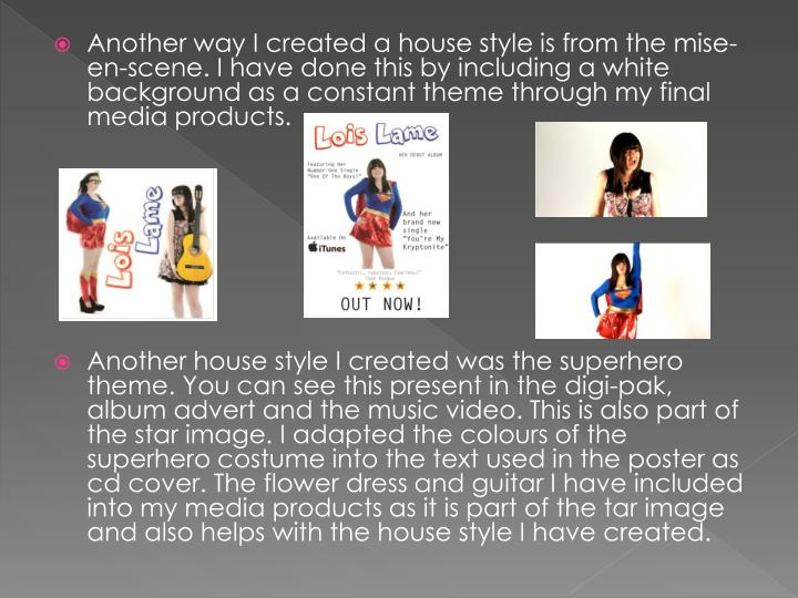 Another way I created a house style is from the