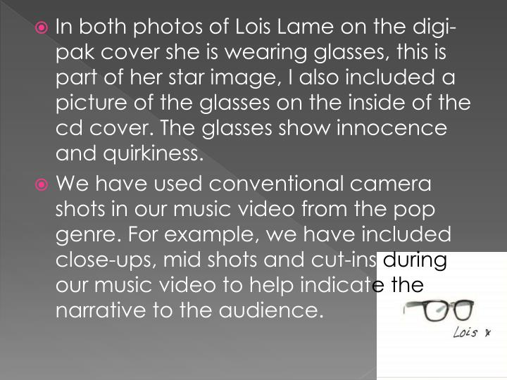 In both photos of Lois Lame on the