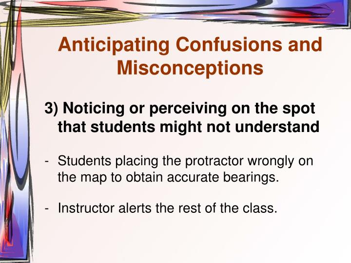 Anticipating Confusions and Misconceptions