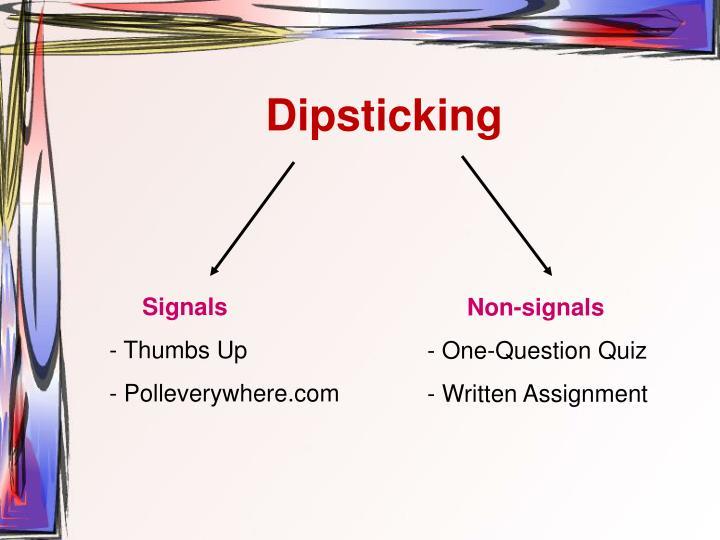 Dipsticking
