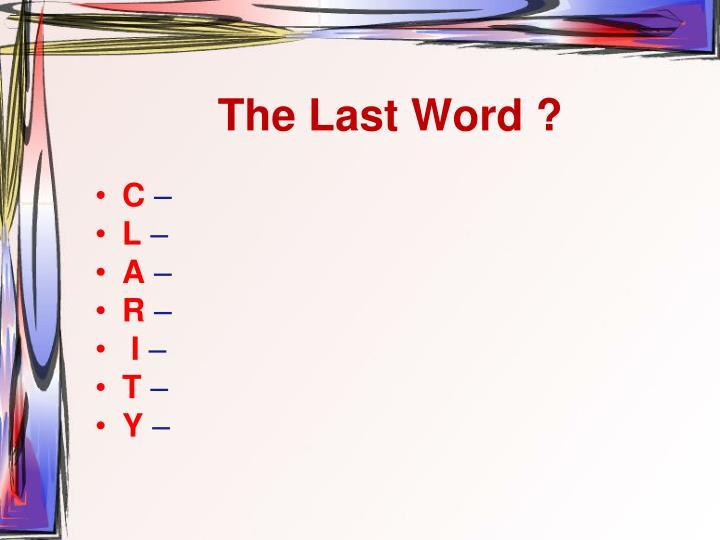 The Last Word ?