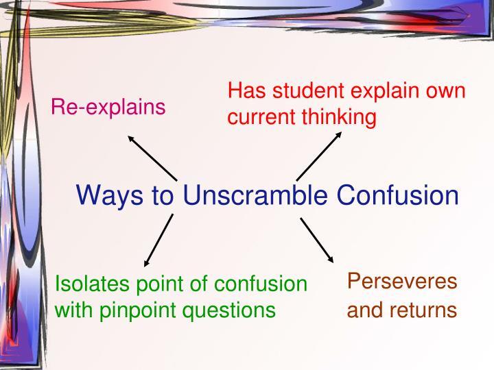 Ways to Unscramble Confusion