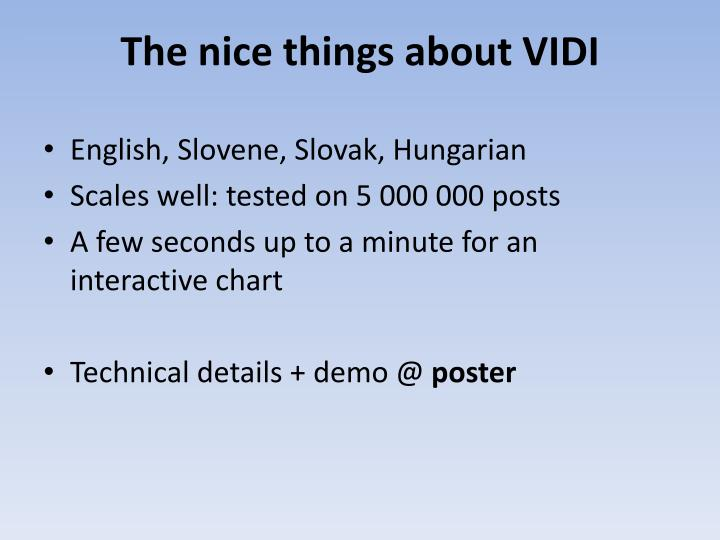 The nice things about VIDI