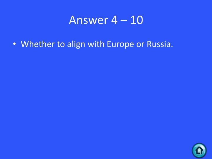 Answer 4 – 10