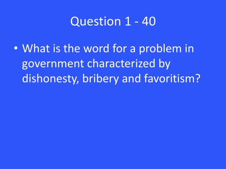 Question 1 - 40