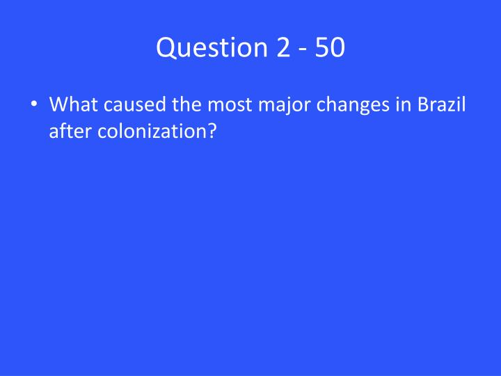 Question 2 - 50