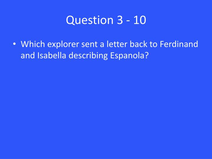 Question 3 - 10