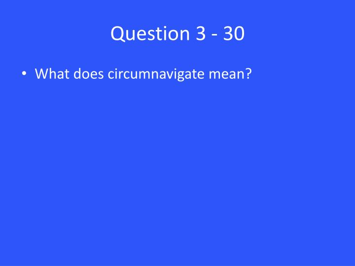 Question 3 - 30