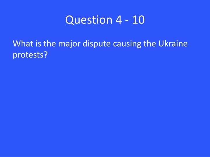Question 4 - 10
