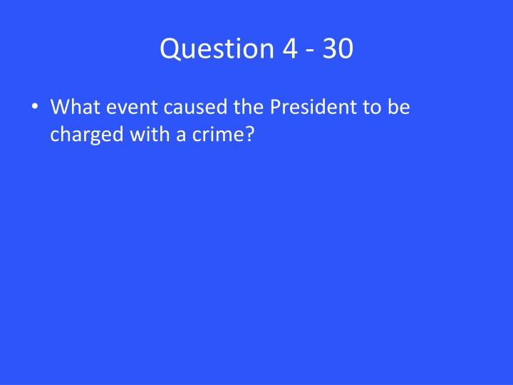 Question 4 - 30