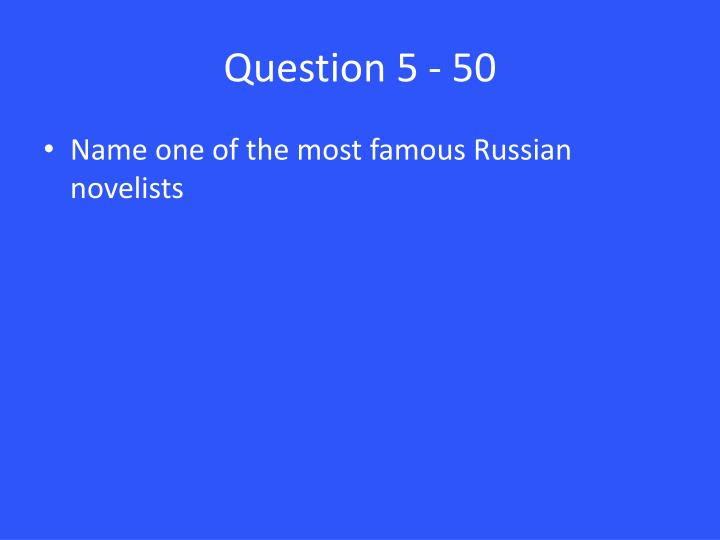 Question 5 - 50