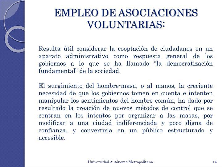 EMPLEO DE ASOCIACIONES VOLUNTARIAS: