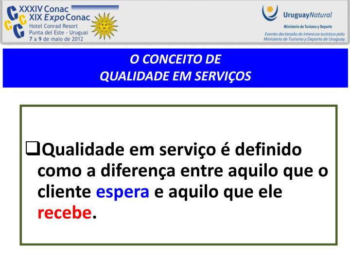 Qualidade em serviço é definido como