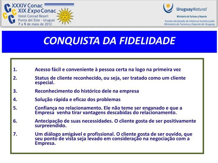 CONQUISTA DA FIDELIDADE