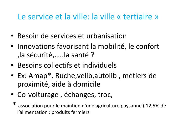 Le service et la ville: la ville «tertiaire»