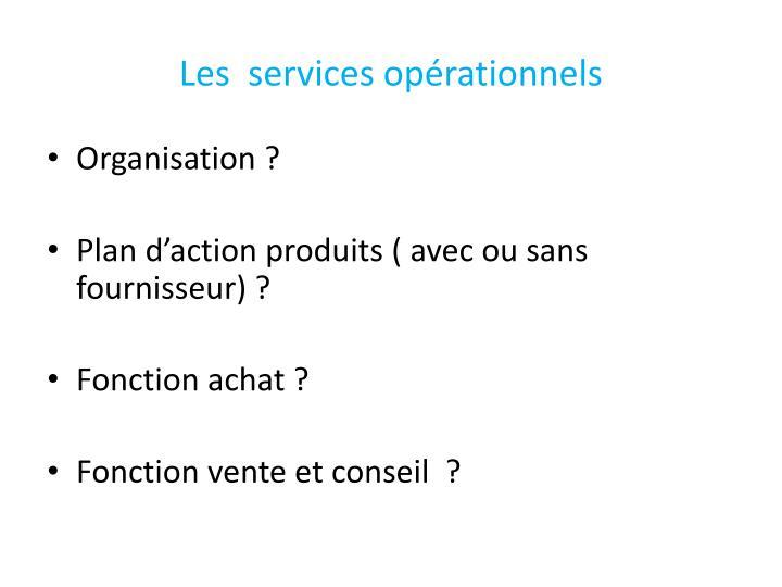 Les  services opérationnels