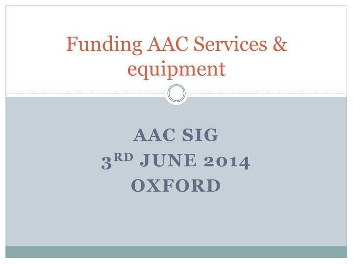 Funding aac services equipment