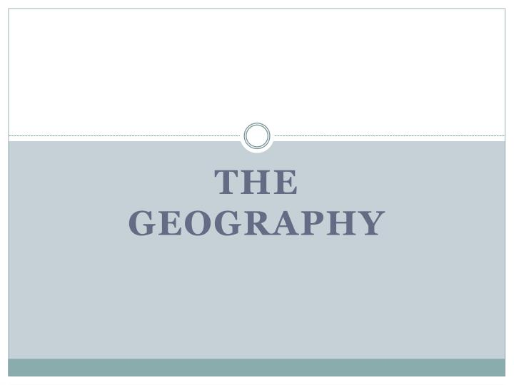 The Geography