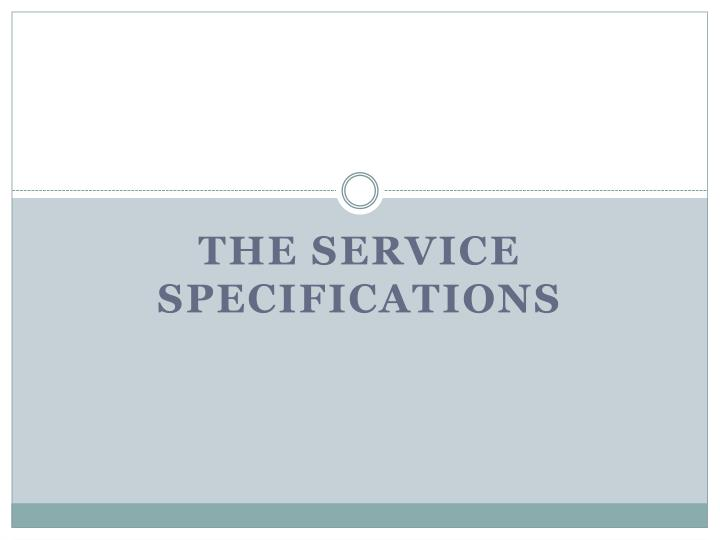 The Service Specifications