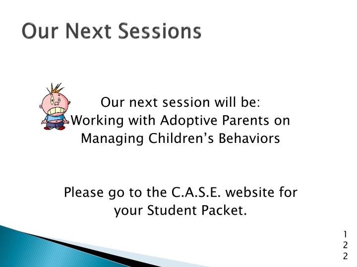 Our Next Sessions