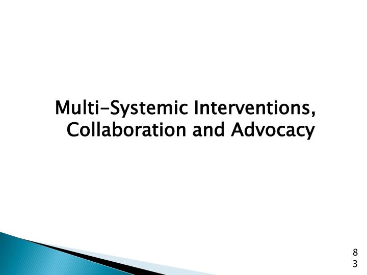Multi-Systemic Interventions, Collaboration and Advocacy