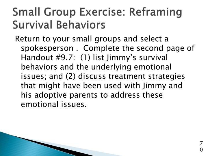 Small Group Exercise: Reframing Survival Behaviors