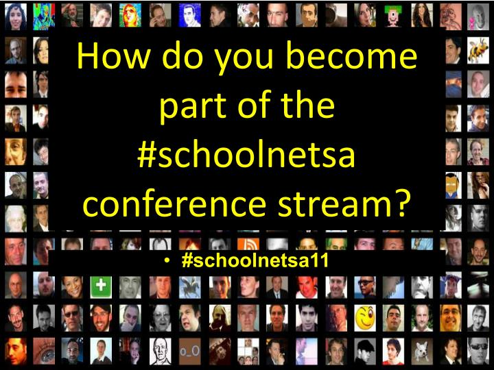 How do you become part of the schoolnetsa conference stream