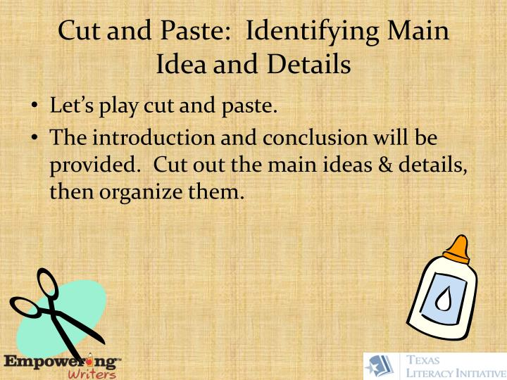 Cut and Paste:  Identifying Main Idea and Details
