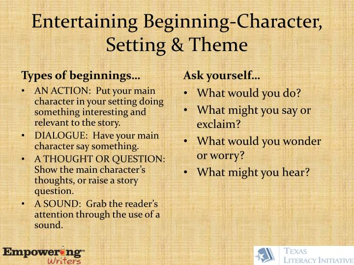Entertaining Beginning-Character, Setting & Theme