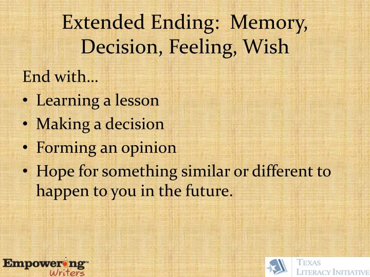 Extended Ending:  Memory, Decision, Feeling, Wish