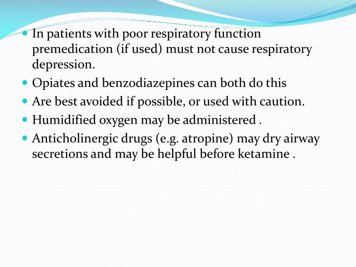 In patients with poor respiratory function premedication (if used) must not cause respiratory depression.