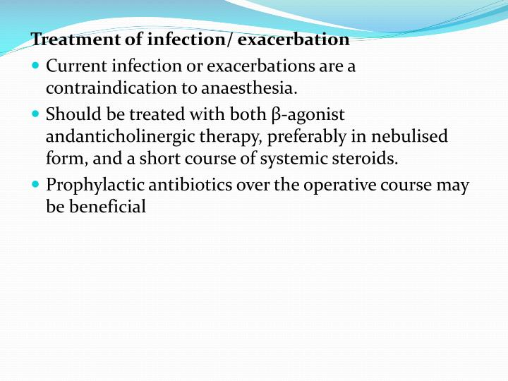 Treatment of infection/ exacerbation