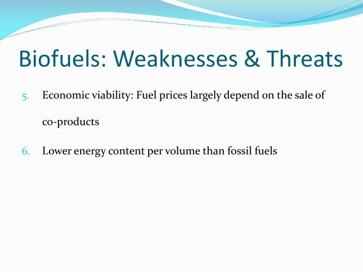 Biofuels: Weaknesses & Threats