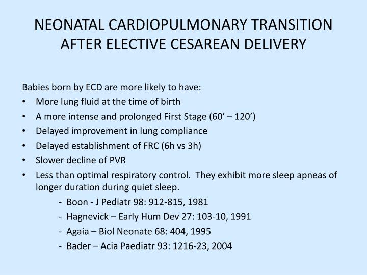 NEONATAL CARDIOPULMONARY TRANSITION AFTER ELECTIVE CESAREAN DELIVERY